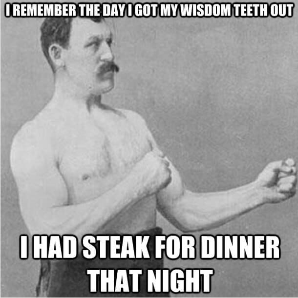 steak dinner wisdom teeth meme