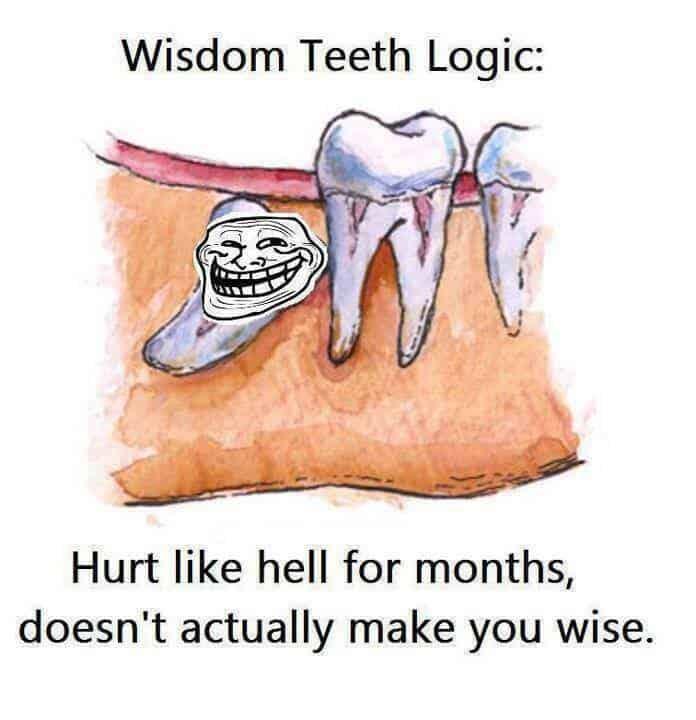 wisdom tooth troll meme