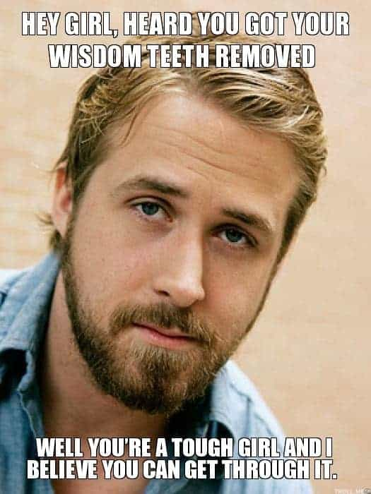 Ryan gosling wisdom tooth meme